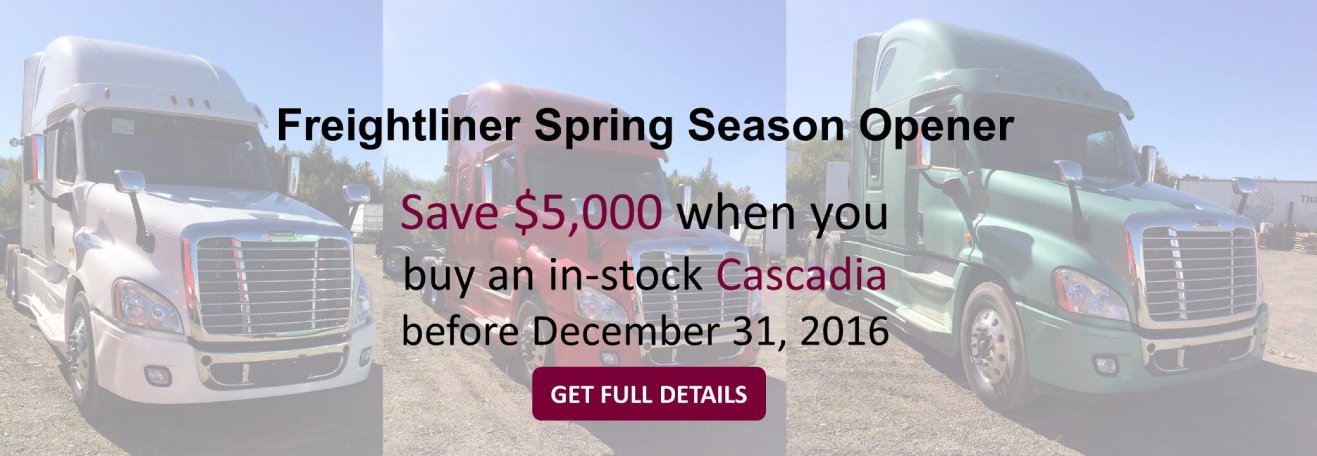 save $5,000 on in-stock Cascadia Units when you buy before december 31, 2016