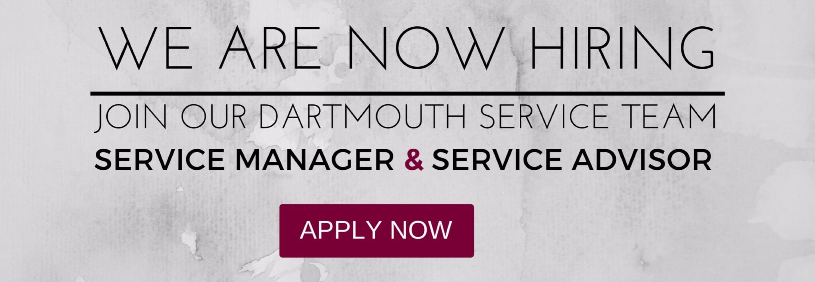 We're now hiring for Dartmouth Service Manager & Dartmouth Service Advisor